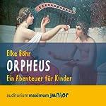Orpheus. Ein Abenteuer für Kinder | Elke Böhr