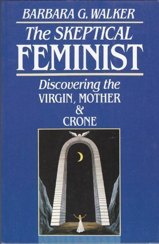the-skeptical-feminist-discovering-the-virgin-mother-and-crone