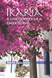 img - for By Anita Sullivan Ikaria: A Love Odyssey on a Greek Island [Paperback] book / textbook / text book