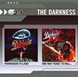 Darkness Permission To Land/One Way Ticket To Hell