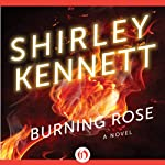 Burning Rose (       UNABRIDGED) by Shirley Kennett Narrated by Gwen Jerome