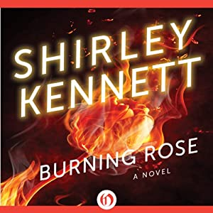 Burning Rose | [Shirley Kennett]