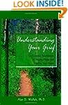 Understanding Your Grief: Ten Essenti...