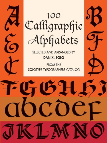 100 Calligraphic Alphabets (Lettering, Calligraphy, Typography)