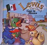 img - for Lewis the Duck Goes to Mexico book / textbook / text book
