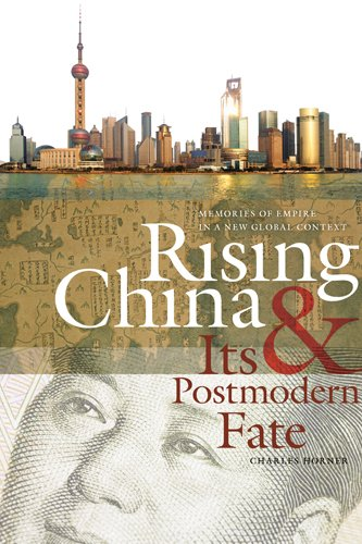 Rising China and Its Postmodern Fate: Memories of Empire in a New Global Context (Studies in Security and International