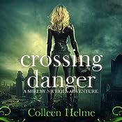 Crossing Danger: A Shelby Nichols Adventure | Colleen Helme