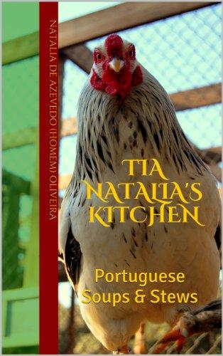 Tia Natalia's Kitchen: Portuguese Soups & Stews by Natalia de Azevedo (Homem) Oliveira