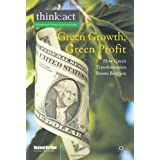 "Green Growth, Green Profit: How Green Transformation Boosts Business (think: act International Management Knowledge)von ""Roland Berger Strategy..."""