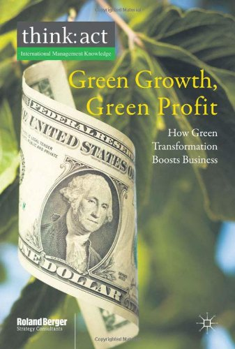 Green Growth Green Profit How Green Transformation Boosts Business think act International Management Knowledge
