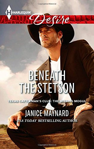 Image of Beneath the Stetson (Harlequin Desire\Texas Cattleman's Club:)