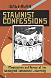 img - for By Igal Halfin Stalinist Confessions: Messianism and Terror at the Leningrad Communist University (Pitt Russian Eas (1st First Edition) [Paperback] book / textbook / text book
