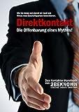 Direktkontakt - Die Offenbarung eines Mythos: Das 2BEKNOWN Kontakter- Handbuch