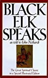 img - for Black Elk speaks;: Being the life story of a holy man of the Oglala Sioux as told through John G. Neihardt (Flaming Rainbow) book / textbook / text book