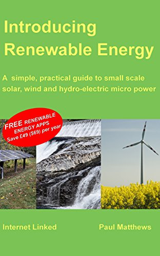 introducing-renewable-energy-a-simple-practical-guide-to-small-scale-solar-wind-and-hydro-electric-m