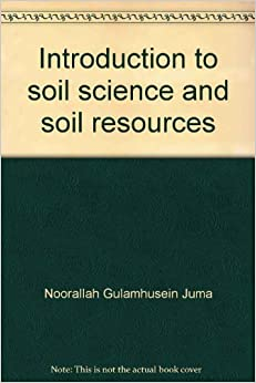 Introduction to soil science and soil resources the for Soil as a resource introduction