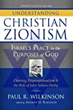 img - for Understanding Christian Zionism: Israel's Place in the Purposes of God book / textbook / text book
