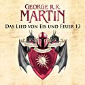 Game of Thrones - Das Lied von Eis und Feuer 13 Audiobook by George R. R. Martin Narrated by Reinhard Kuhnert