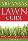 img - for Arkansas Lawn Guide: Attaining and Maintaining the Lawn You Want (Guide to Midwest and Southern Lawns) book / textbook / text book