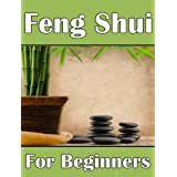 Feng Shui For Beginners: How To Awaken Feng Shui Powers In Your Home and Life (2nd Edition) ~ Susannah L. Williams