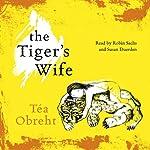 The Tiger's Wife | Tea Obreht