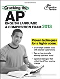 Cracking the AP English Language & Composition Exam, 2013 Edition (College Test Preparation) (0307945111) by Princeton Review
