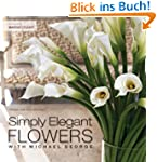 Simply Elegant Flowers With Michael G...