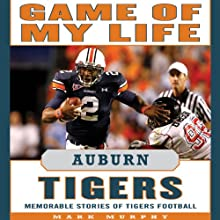 Game of My Life: Auburn Tigers: Memorable Stories of Tigers Football (       UNABRIDGED) by Mark Murphy Narrated by Bob Souer
