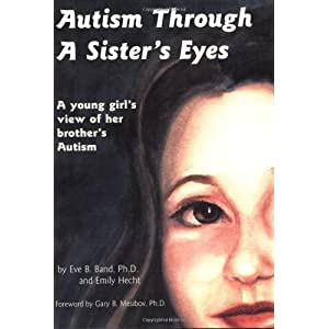 Autism Through a Sister's Eyes: A Book for Children about High-Functioning Autism and Related Disorders