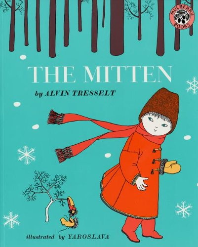 The Mitten: An Old Ukrainian Folktale, by Alvin Tresselt