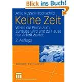 Keine Zeit: Wenn die Firma zum Zuhause wird und zu Hause nur Arbeit Wartet (Geschlecht und Gesellschaft) (German...
