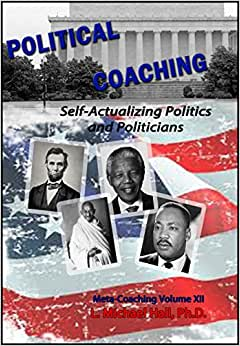 Political Coaching: Self-Actualizing Politics And Politicians