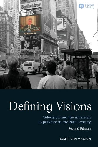 Defining Visions: Television and the American Experience...