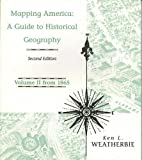 Mapping America: A Guide to Historical Geography Volume 2
