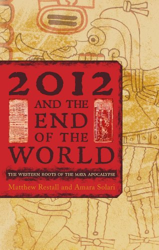 2012 and the End of the World: The Western Roots of the...