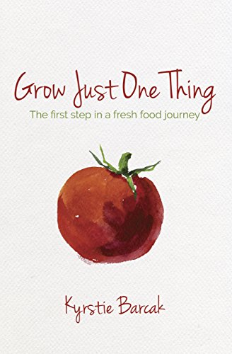 grow-just-one-thing-the-first-step-in-a-fresh-food-journey-english-edition