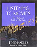 Listening to Movies: A Film Lover's Guide to Film Music