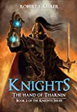 Knights: The Hand of Tharnin (Knights Series Book 2)