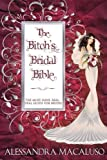 img - for The Bitch's Bridal Bible: The Must-Have, Real-Deal Guide for Brides. book / textbook / text book