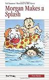 Morgan Makes a Splash (Formac First Novels)