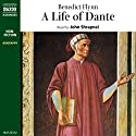 A Life of Dante Audiobook by Benedict Flynn Narrated by John Shrapnel