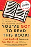 You've GOT to Read This Book!: 55 People Tell the Story of the Book That Changed Their Life (0060891750) by Canfield, Jack