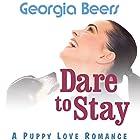 Dare to Stay Hörbuch von Georgia Beers Gesprochen von: Abby Craden