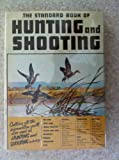 The Standard Book of Hunting and Shooting