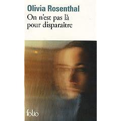 On n'est pas là pour disparaître - Olivia Rosenthal