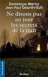 Ne disons pas au jour les secrets de la nuit