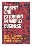img - for Bribery and Extortion in World Business: A Study of Corporate Political Payments Abroad (Studies of the modern corporation) by Jacoby, Neil H. (1977) Hardcover book / textbook / text book