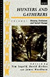 Hunters and Gatherers, Volume 1: History, Evolution and Social Change (Explorations in Anthropology)