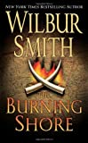Burning Shore (0312940807) by Smith, Wilbur A.