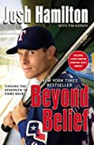Beyond Belief: Finding the Strength to Come Back [Paperback]
